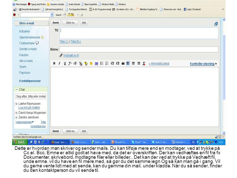 Dette er hvordan man skriver og sender mails.