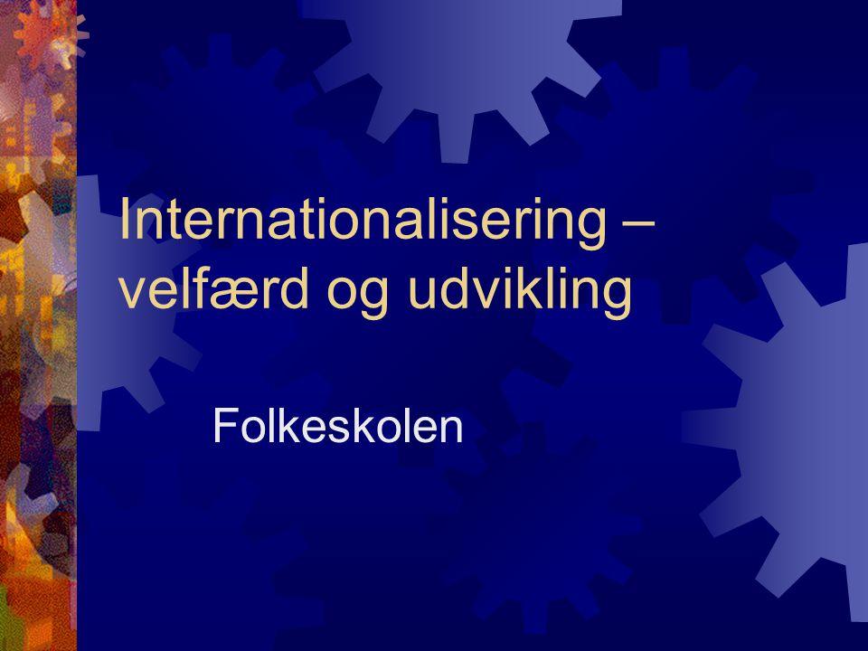 Internationalisering – velfærd og udvikling Folkeskolen