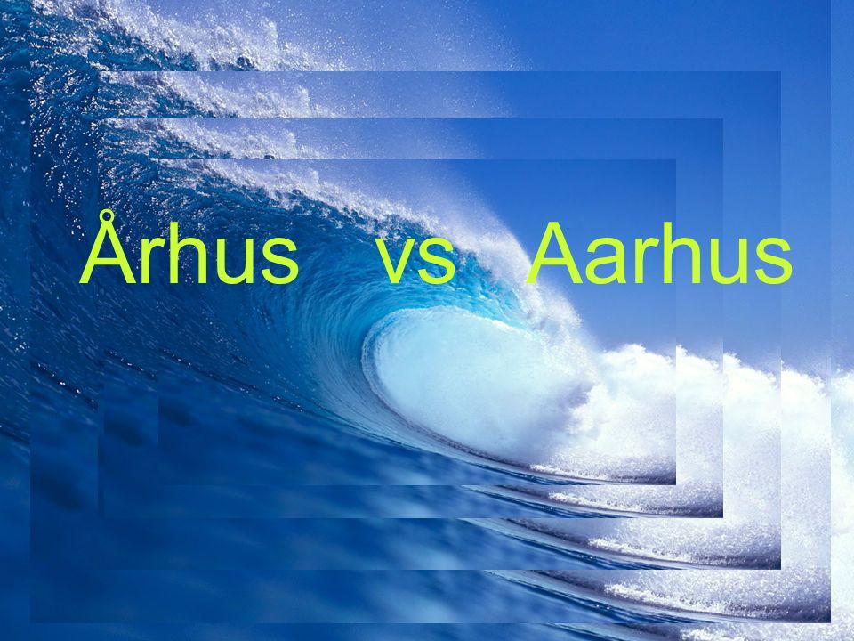 . Århus vs Aarhus