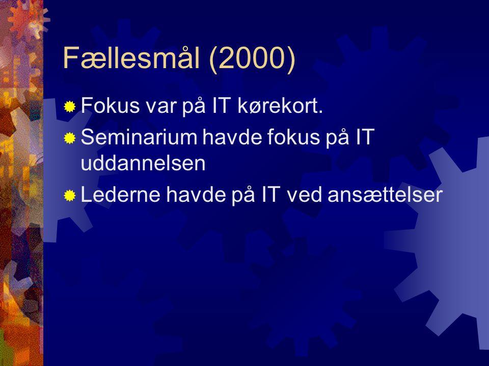 Fællesmål (2000)  Fokus var på IT kørekort.