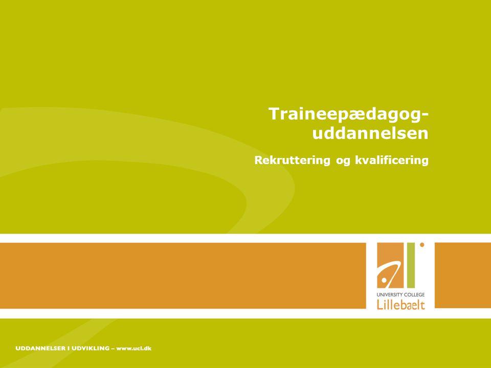 Traineepædagog- uddannelsen Rekruttering og kvalificering