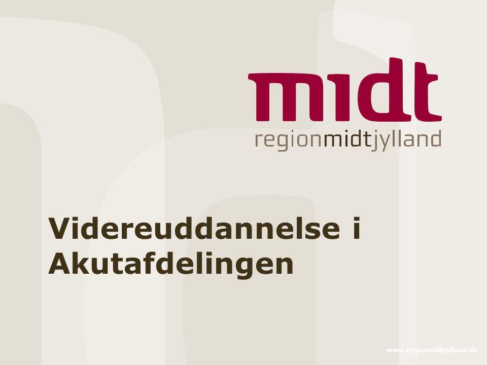 www.regionmidtjylland.dk Videreuddannelse i Akutafdelingen