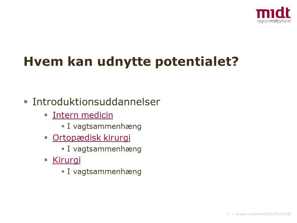 6 ▪ www.regionmidtjylland.dk Hvem kan udnytte potentialet.