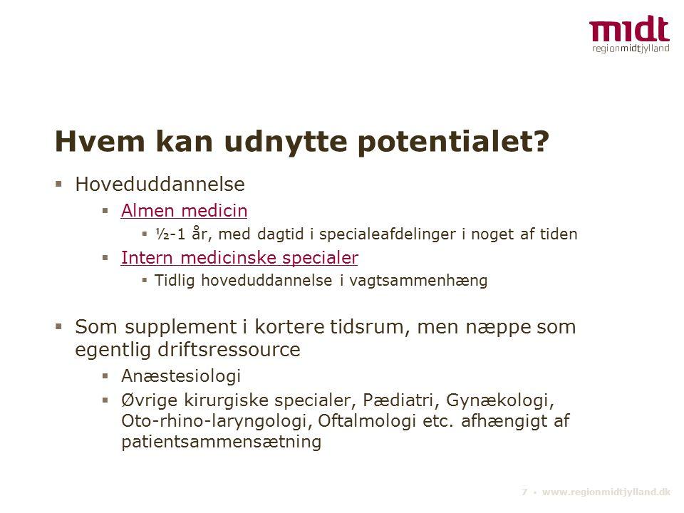 7 ▪ www.regionmidtjylland.dk Hvem kan udnytte potentialet.
