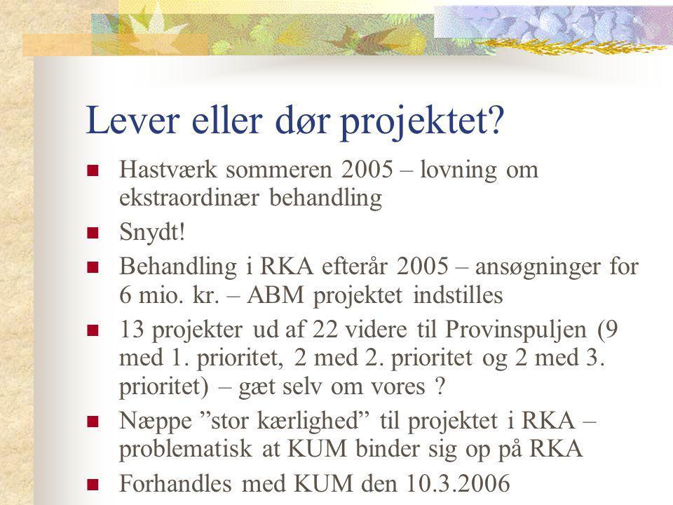 Lever eller dør projektet. Hastværk sommeren 2005 – lovning om ekstraordinær behandling Snydt.