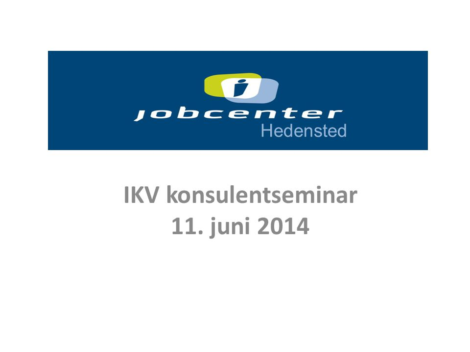IKV konsulentseminar 11. juni 2014 Hedensted