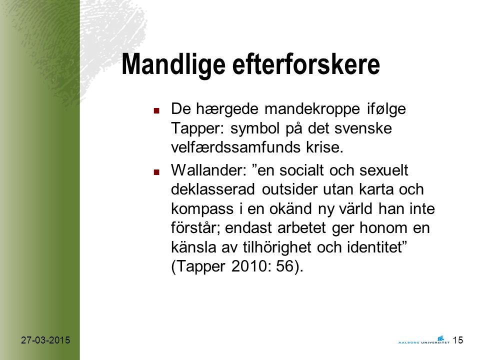 Mandlige efterforskere De hærgede mandekroppe ifølge Tapper: symbol på det svenske velfærdssamfunds krise.