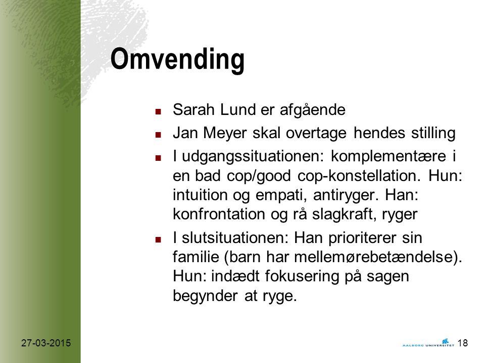 Omvending Sarah Lund er afgående Jan Meyer skal overtage hendes stilling I udgangssituationen: komplementære i en bad cop/good cop-konstellation.