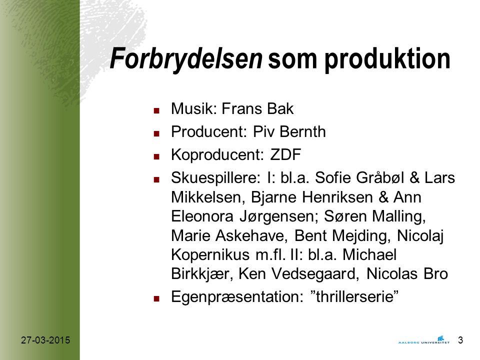 Forbrydelsen som produktion Musik: Frans Bak Producent: Piv Bernth Koproducent: ZDF Skuespillere: I: bl.a.