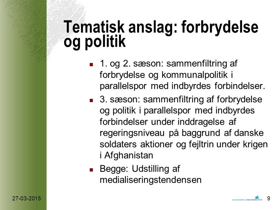 Tematisk anslag: forbrydelse og politik 1. og 2.