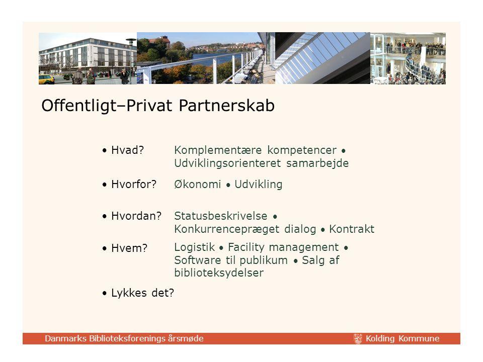 Kolding Kommune Danmarks Biblioteksforenings årsmøde Offentligt–Privat Partnerskab Hvad.