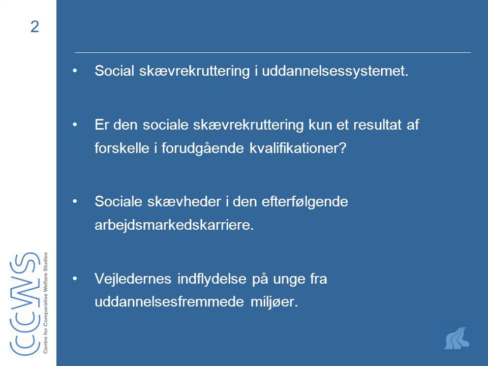 2 Social skævrekruttering i uddannelsessystemet.