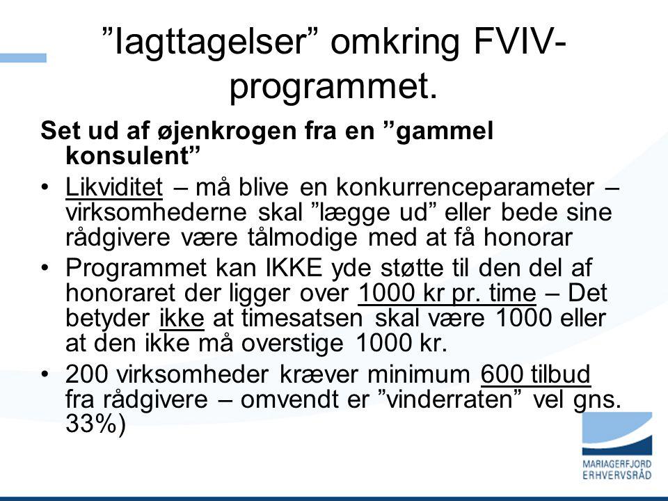Iagttagelser omkring FVIV- programmet.