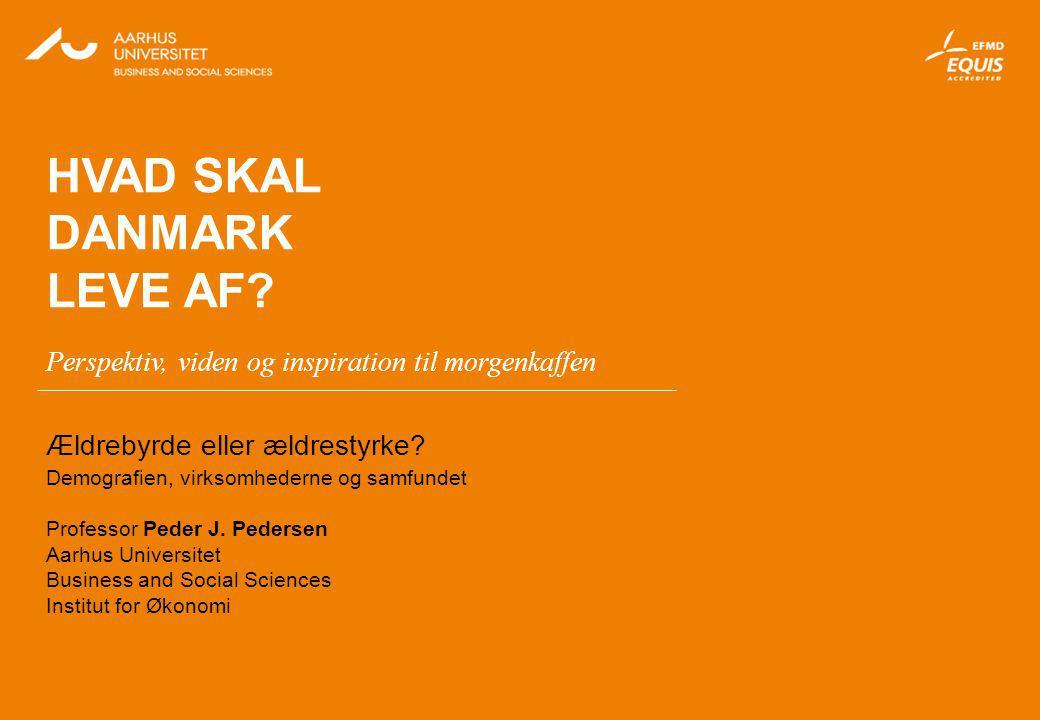 Peder J. Pedersen HVAD SKAL DANMARK LEVE AF.