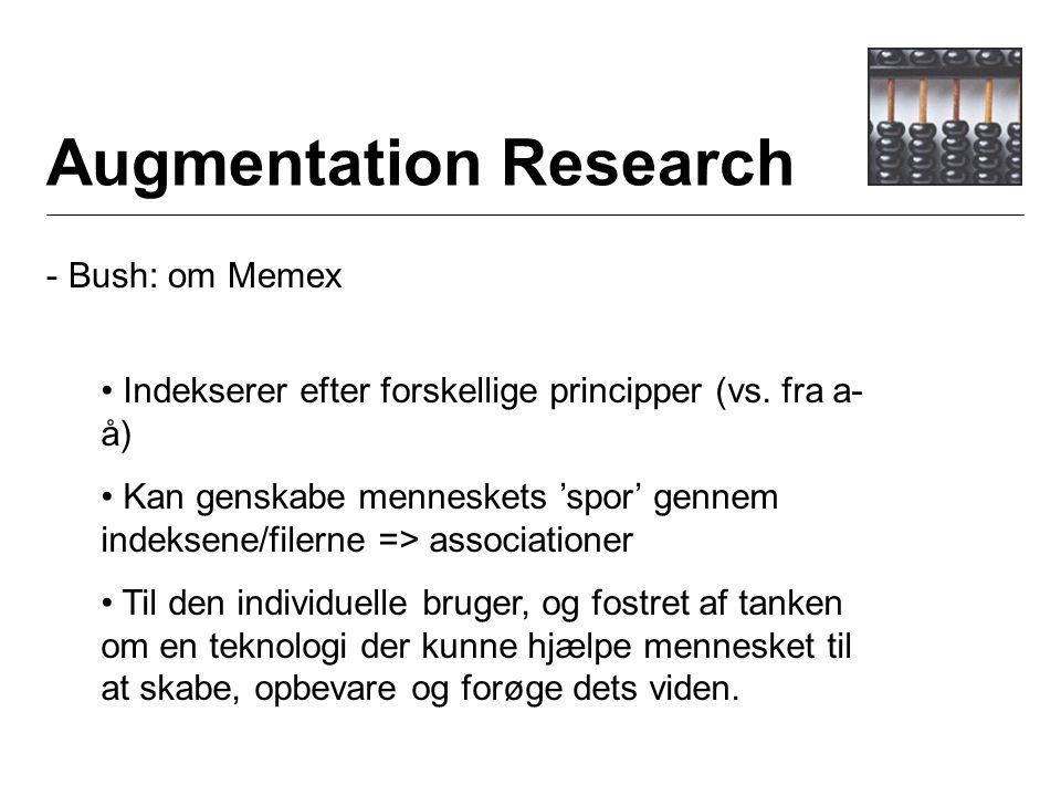 Augmentation Research - Bush: om Memex Indekserer efter forskellige principper (vs.