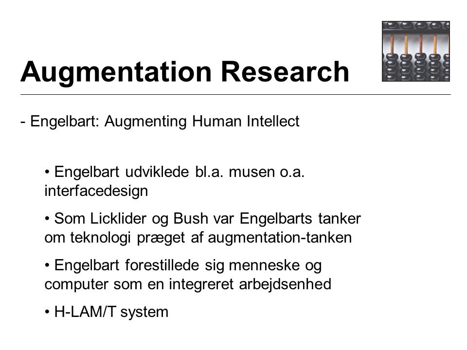 Augmentation Research - Engelbart: Augmenting Human Intellect Engelbart udviklede bl.a.