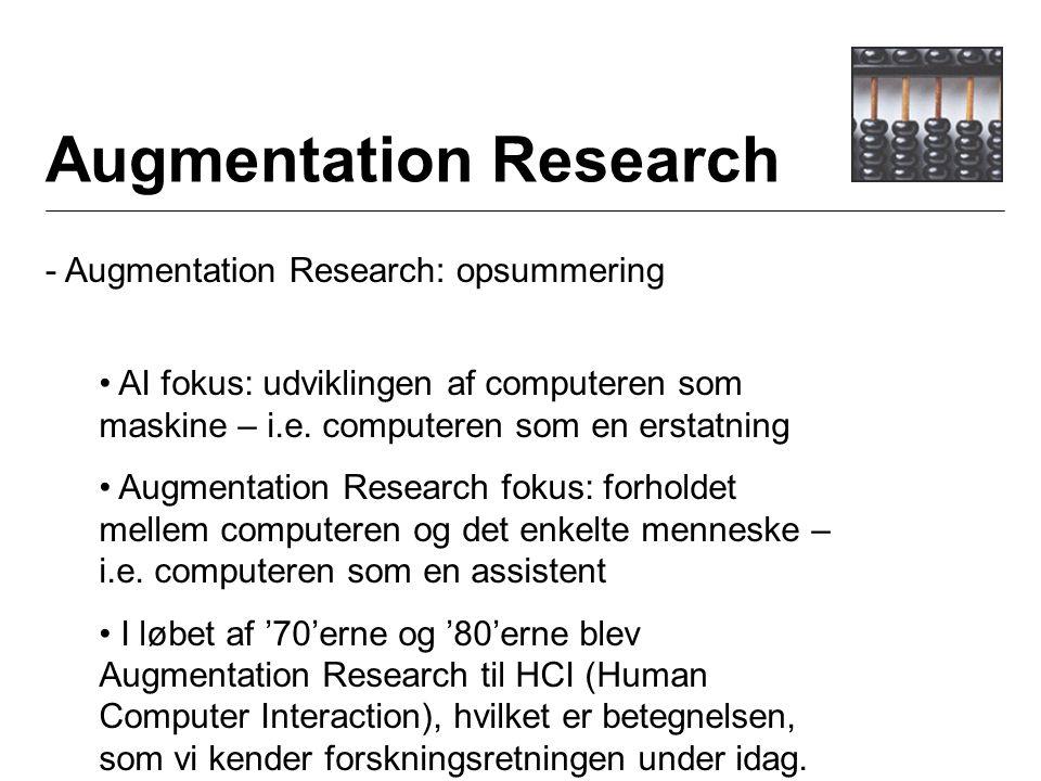 Augmentation Research - Augmentation Research: opsummering AI fokus: udviklingen af computeren som maskine – i.e.