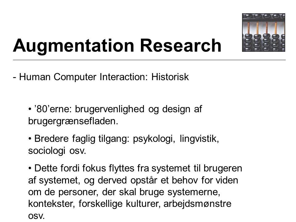 Augmentation Research - Human Computer Interaction: Historisk '80'erne: brugervenlighed og design af brugergrænsefladen.