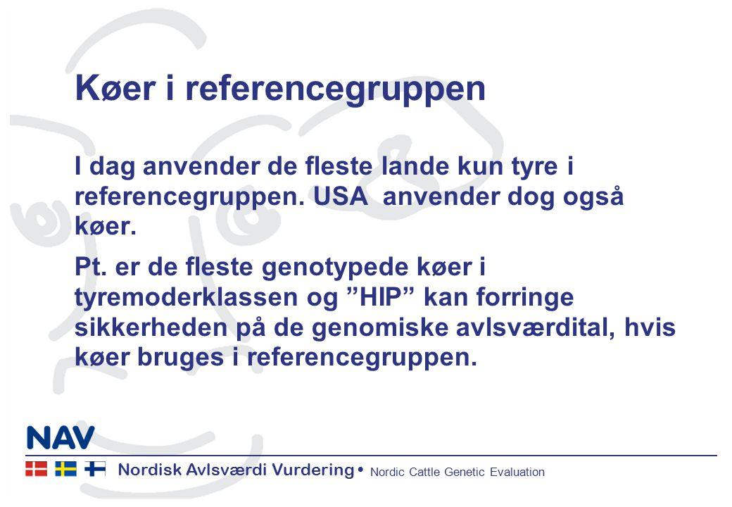 Nordisk Avlsværdi Vurdering Nordic Cattle Genetic Evaluation Køer i referencegruppen I dag anvender de fleste lande kun tyre i referencegruppen.