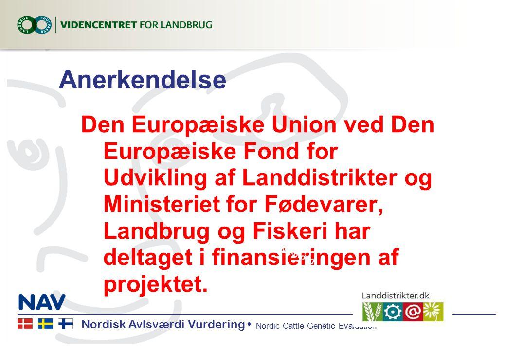 Nordisk Avlsværdi Vurdering Nordic Cattle Genetic Evaluation Anerkendelse Den Europæiske Union ved Den Europæiske Fond for Udvikling af Landdistrikter og Ministeriet for Fødevarer, Landbrug og Fiskeri har deltaget i finansieringen af projektet.