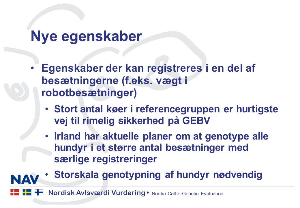 Nordisk Avlsværdi Vurdering Nordic Cattle Genetic Evaluation Nye egenskaber Egenskaber der kan registreres i en del af besætningerne (f.eks.