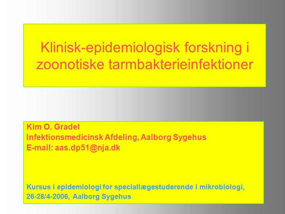 Klinisk-epidemiologisk forskning i zoonotiske tarmbakterieinfektioner Kim O.