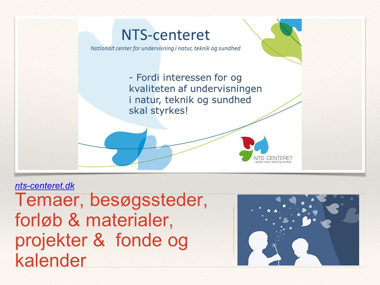 nts-centeret.dk Temaer, besøgssteder, forløb & materialer, projekter & fonde og kalender
