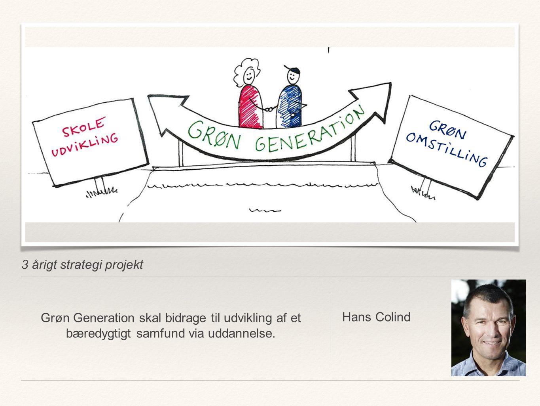 3 årigt strategi projekt Hans Colind Grøn Generation skal bidrage til udvikling af et bæredygtigt samfund via uddannelse.