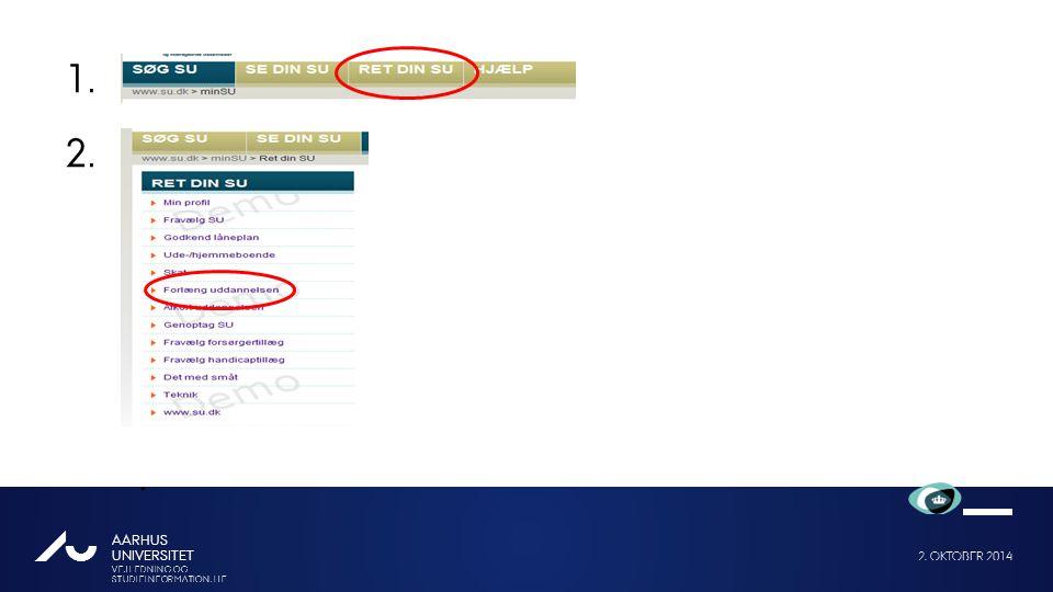 2. OKTOBER 2014 VEJLEDNING OG STUDIEINFORMATION, HE AARHUS UNIVERSITET AU 1. 2..