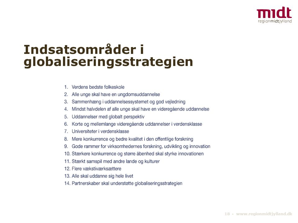 18 ▪ www.regionmidtjylland.dk Indsatsområder i globaliseringsstrategien