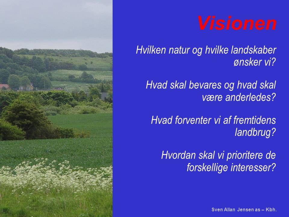 Sven Allan Jensen as – Kbh. Visionen Hvilken natur og hvilke landskaber ønsker vi.