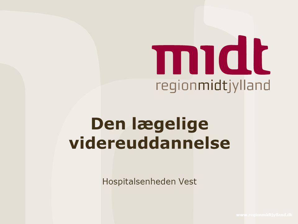 www.regionmidtjylland.dk Den lægelige videreuddannelse Hospitalsenheden Vest