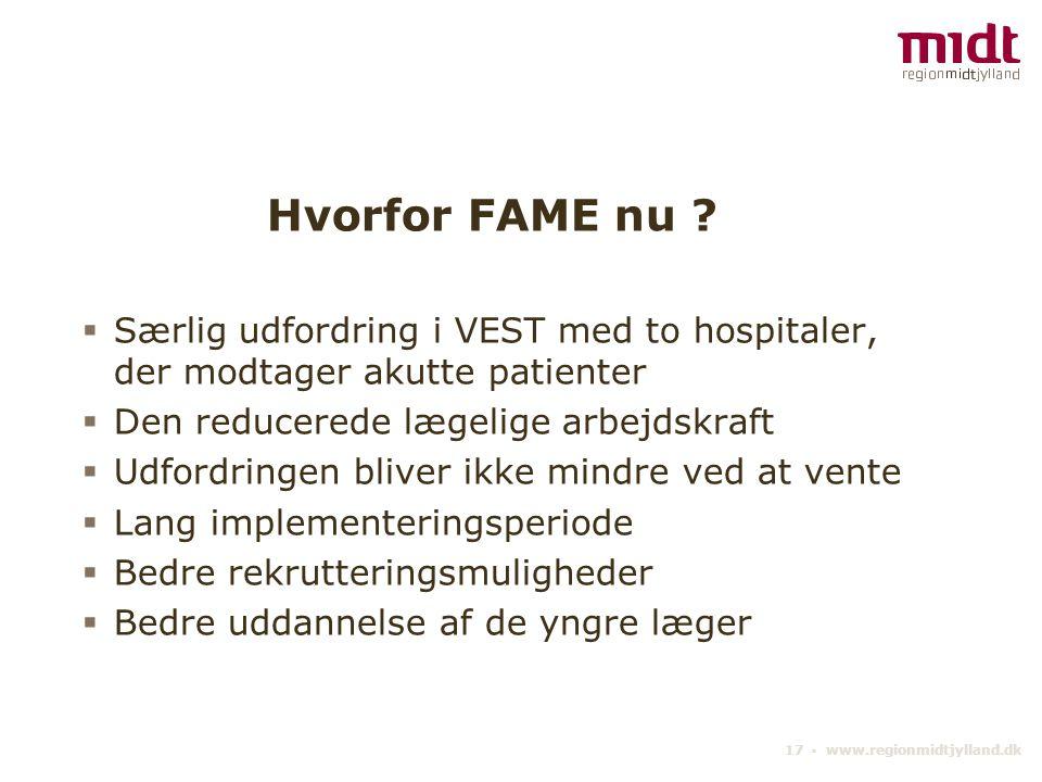 17 ▪ www.regionmidtjylland.dk Hvorfor FAME nu .