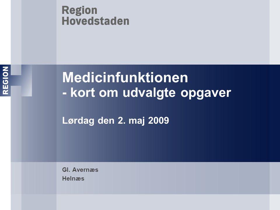 Medicinfunktionen - kort om udvalgte opgaver Lørdag den 2. maj 2009 Gl. Avernæs Helnæs