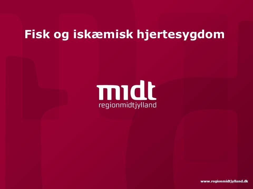 www.regionmidtjylland.dk Fisk og iskæmisk hjertesygdom