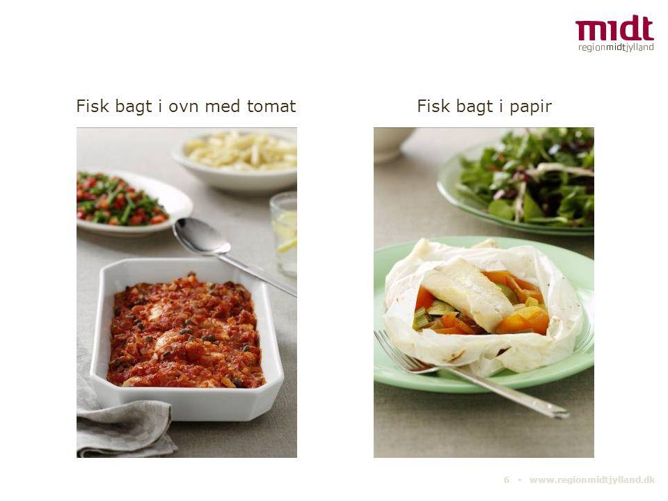 6 ▪ www.regionmidtjylland.dk Fisk bagt i papirFisk bagt i ovn med tomat
