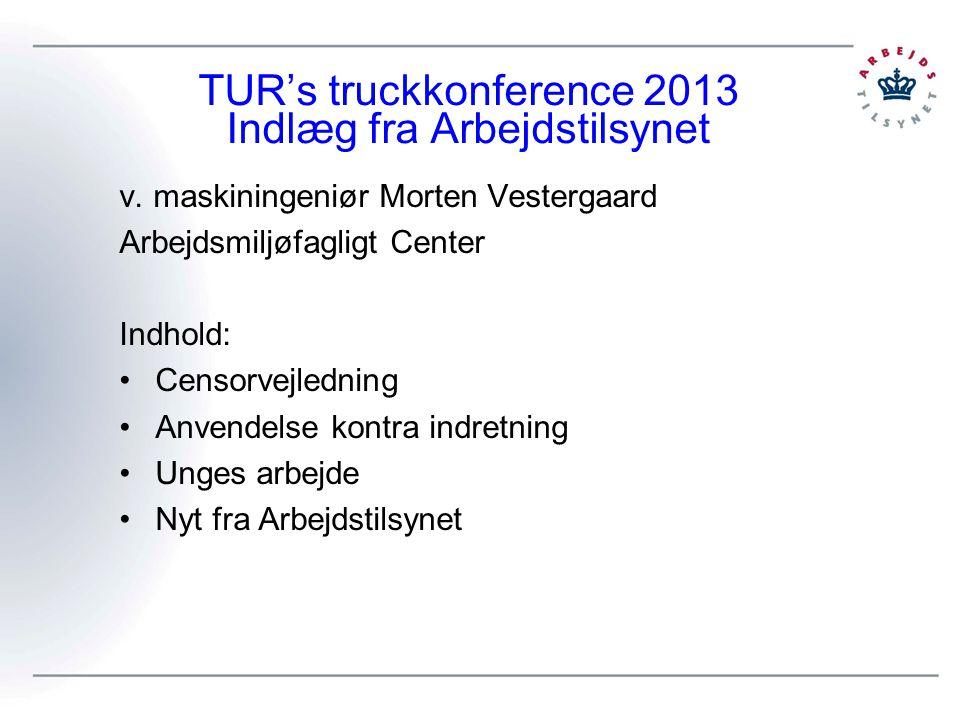 TUR's truckkonference 2013 Indlæg fra Arbejdstilsynet v.