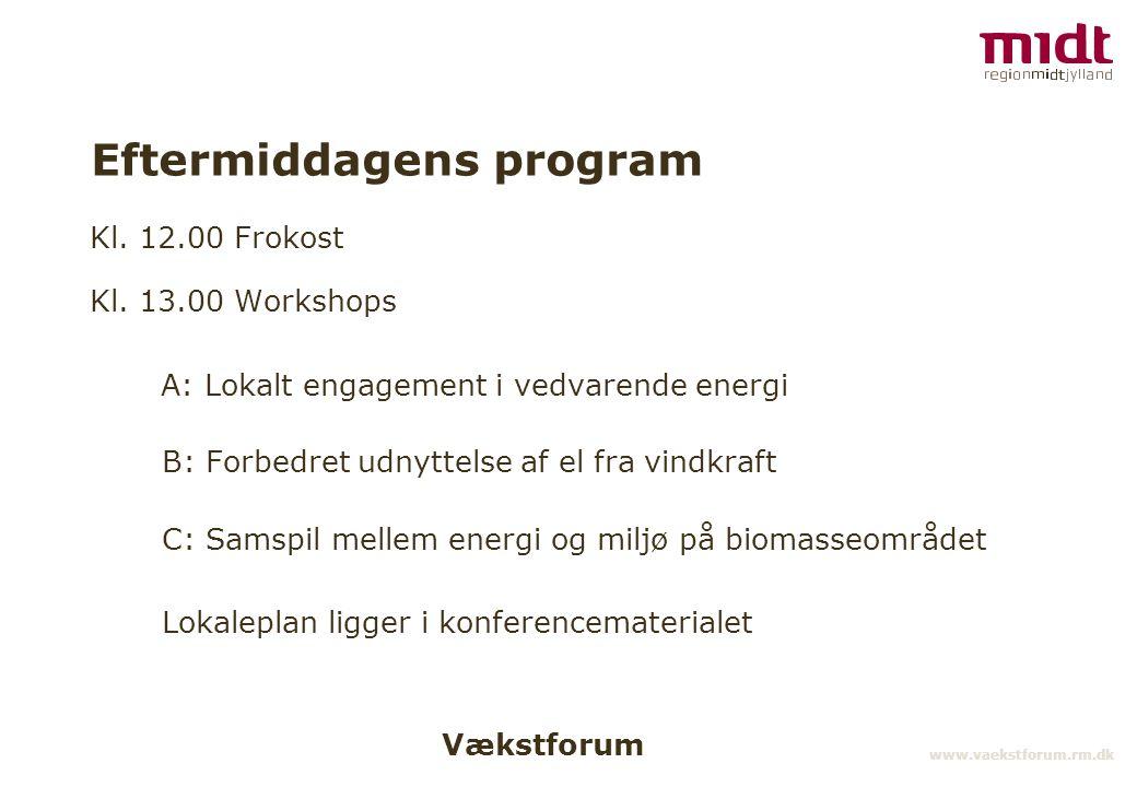 Vækstforum www.vaekstforum.rm.dk Eftermiddagens program Kl.