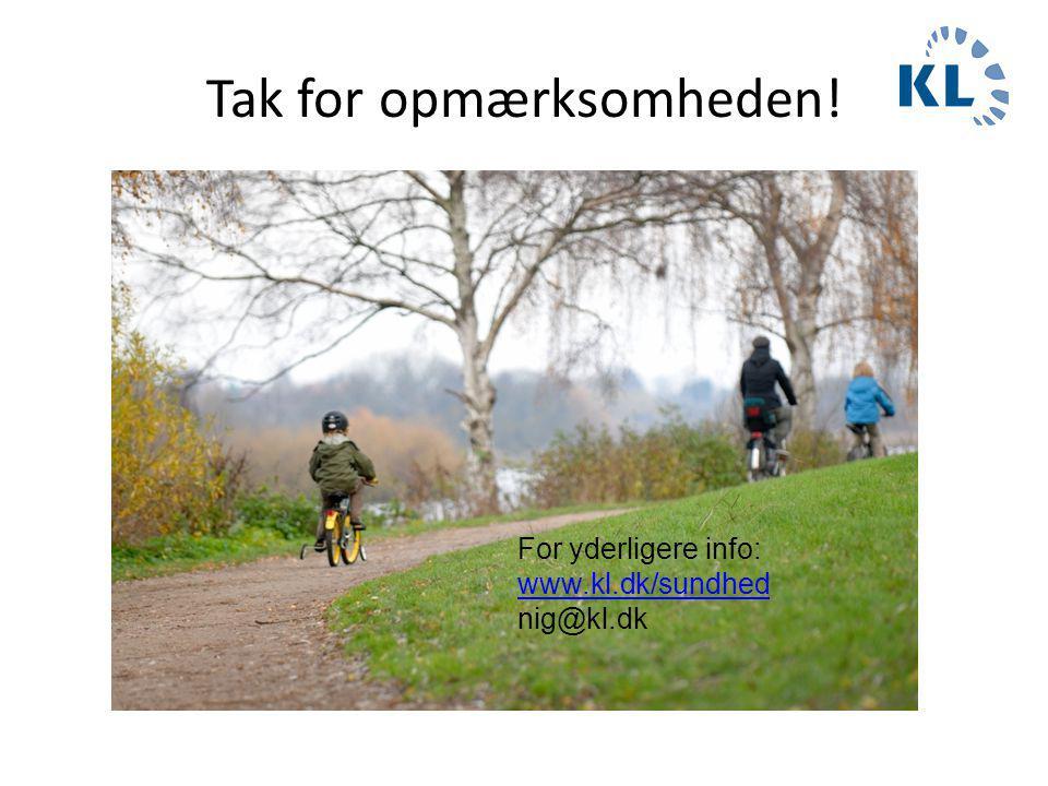 Tak for opmærksomheden! For yderligere info: www.kl.dk/sundhed nig@kl.dk