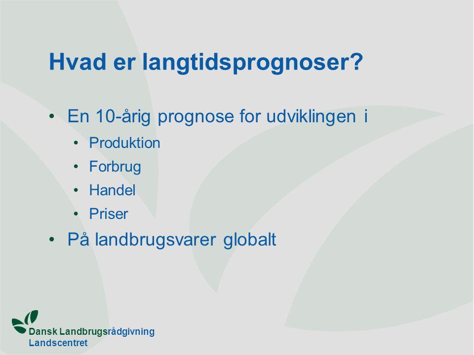 Dansk Landbrugsrådgivning Landscentret Hvad er langtidsprognoser.