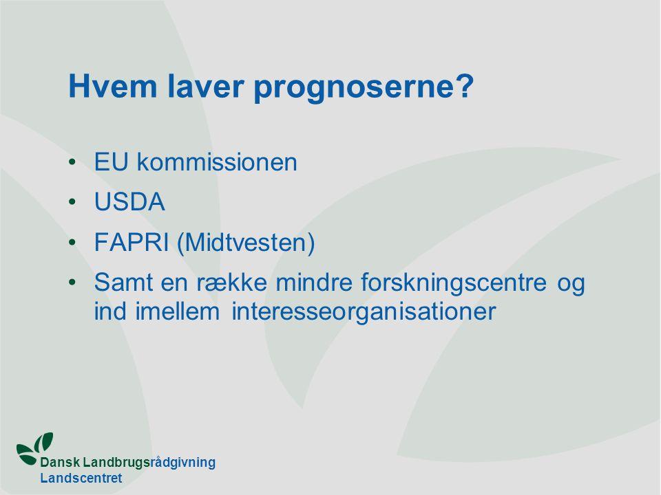 Dansk Landbrugsrådgivning Landscentret Hvem laver prognoserne.