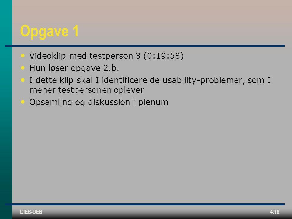 DIEB-DEB4.18 Opgave 1 Videoklip med testperson 3 (0:19:58) Hun løser opgave 2.b.