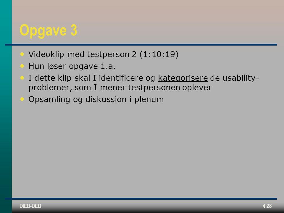 DIEB-DEB4.28 Opgave 3 Videoklip med testperson 2 (1:10:19) Hun løser opgave 1.a.