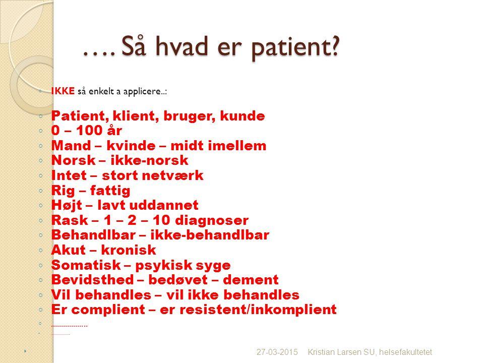 …. Så hvad er patient.