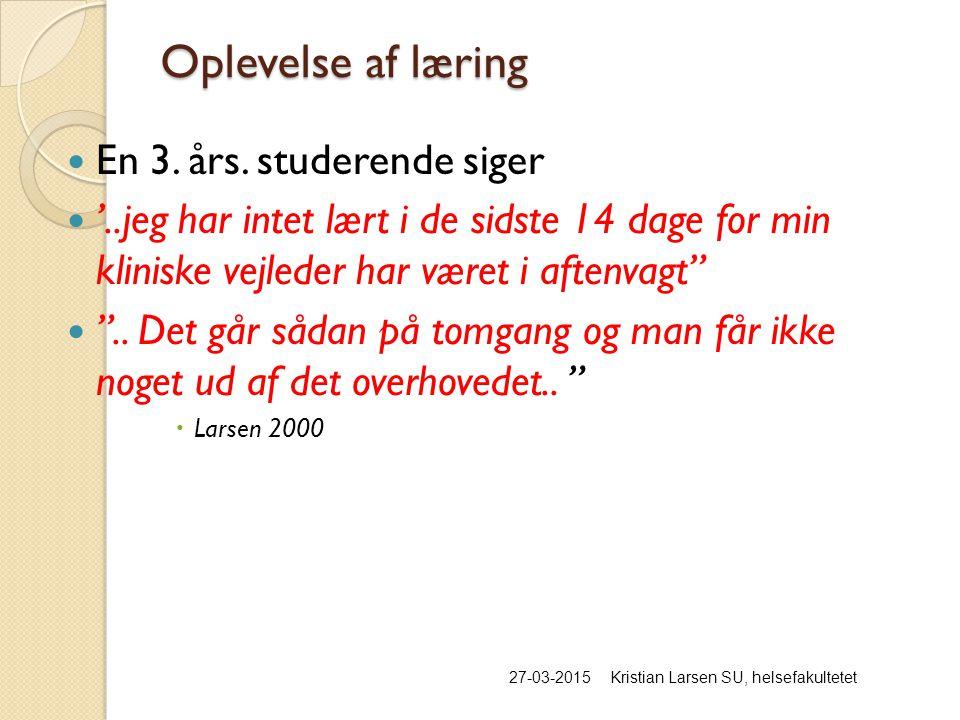Oplevelse af læring 27-03-2015Kristian Larsen SU, helsefakultetet En 3.