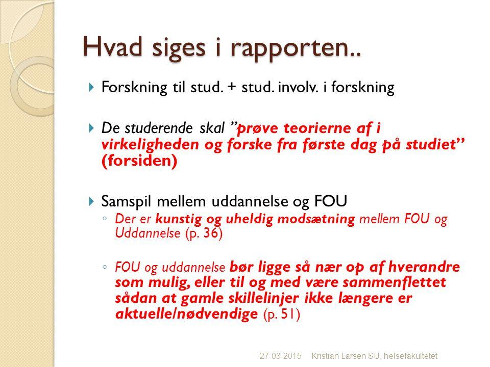 Hvad siges i rapporten..  Forskning til stud. + stud.