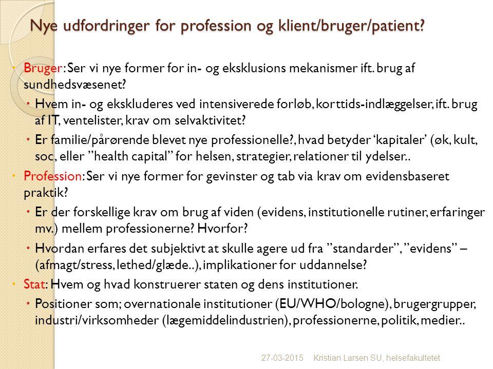 Nye udfordringer for profession og klient/bruger/patient.