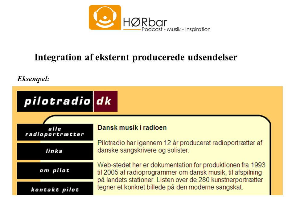 Integration af eksternt producerede udsendelser Eksempel: