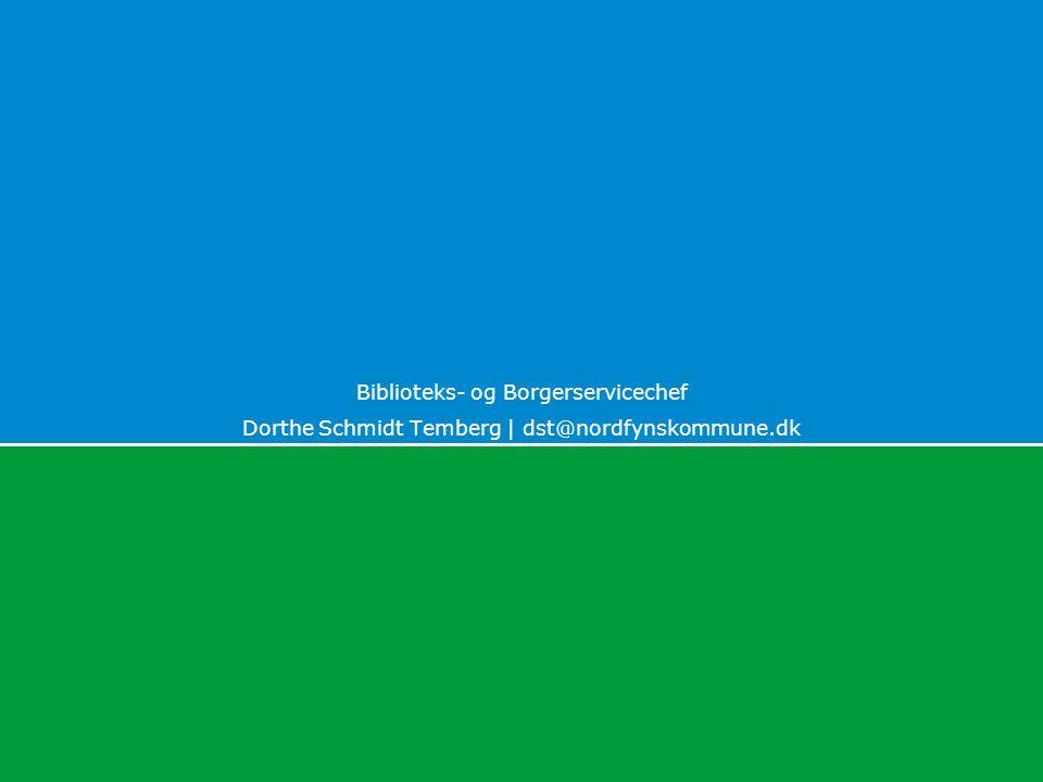 Biblioteks- og Borgerservicechef Dorthe Schmidt Temberg | dst@nordfynskommune.dk