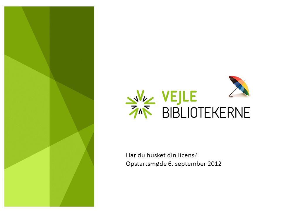 Har du husket din licens Opstartsmøde 6. september 2012